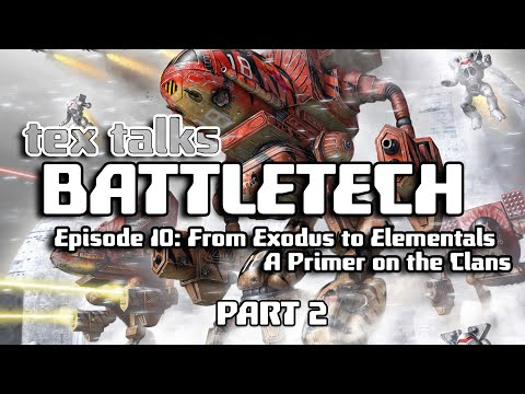 Battletech/Mechwarrior Lore : Exodus to Elementals - A Primer on the Clans [Part 2]