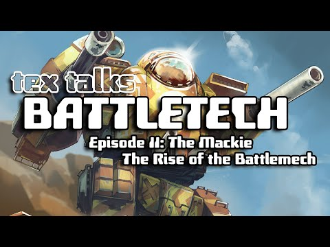 Battletech/Mechwarrior Lore : The Mackie, The Rise of the Battlemech