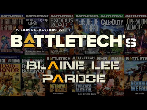 A Conversation with BATTLETECH'S BLAINE LEE PARDOE